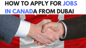 How to apply for jobs in Canada from Dubai  -UAE
